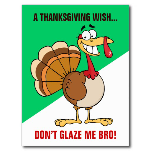 Don't Glaze Me Bro Thanksgiving Card