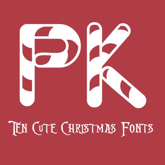 Ten Cute Christmas Fonts For Holiday Cards Printkeg Blog