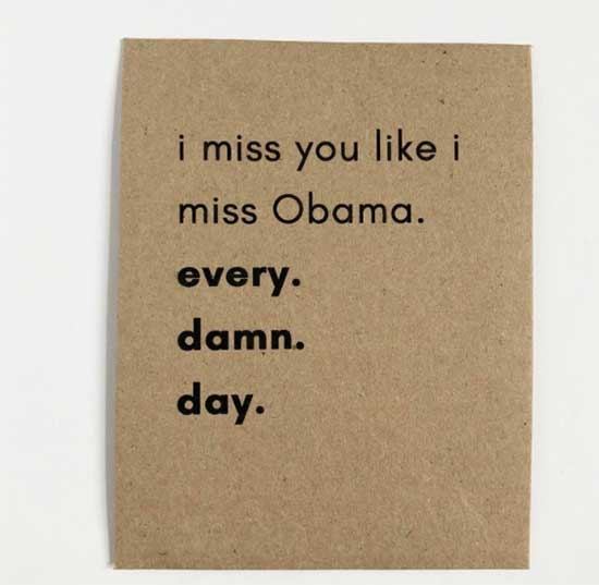 Card that reads I Miss You Like I Miss Obama.