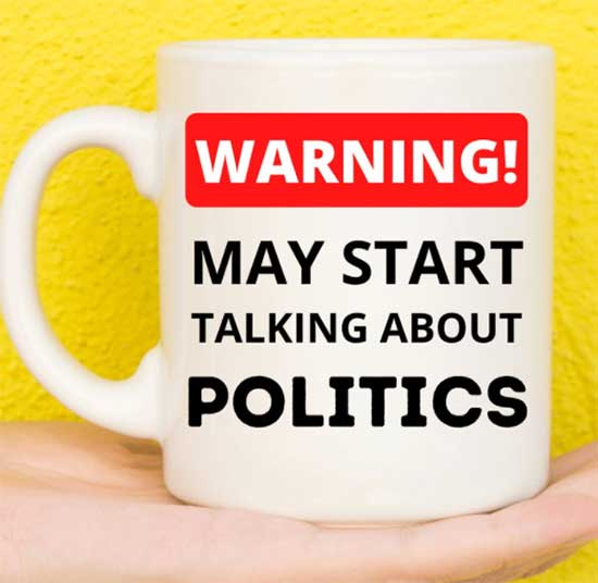 Mug that reads May Start Talking about Politics.